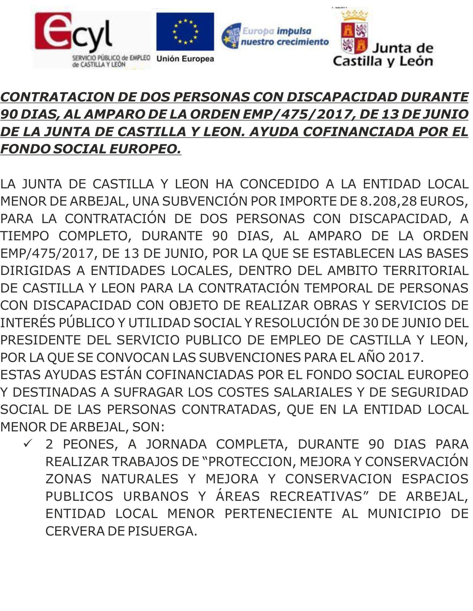 Contratación de dos persona con discapacidad durante 90 días al amparo de la Orden EMP/475/2017, de 13 de junio de la Junta de Castilla y León. Ayuda cofinanciada por el Fondo Social Europeo.